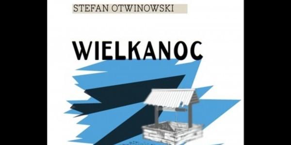 """""""Wielkanoc"""" Stefana Otwinowskiego"""