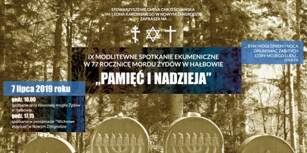 Plakat: IX Modlitewne Spotkanie Ekumeniczne przy Mogile  w 77 rocznicę mordu Żydów w Hałbowie