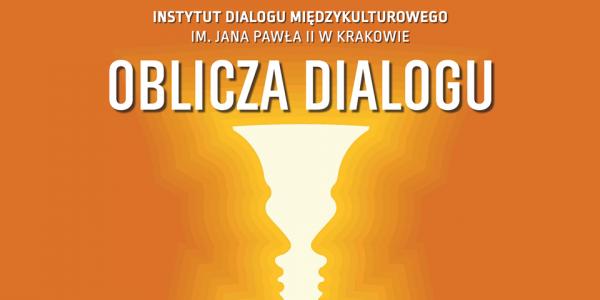 """Projekt Instytutu Dialogu Miedzykulturowego w Krakwie """"Oblicza Dialogu"""" - plakat"""