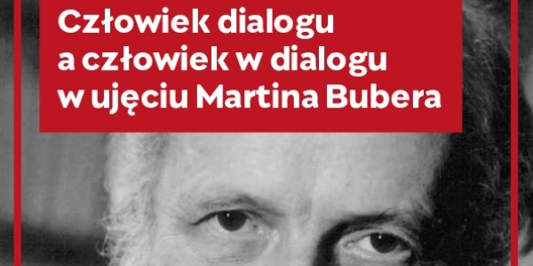 """Spotkanie """"Człowiek dialogu a człowiek w dialogu w ujęciu Martina Bubera"""" jest częścią cyklu seminariów wokół myśli Jana Pawła II organizowanych w ramach programu Karol Wojtyła Fellowship org"""