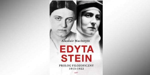 Książka Alasdaira MacIntyre'a próbuje odtworzyć intelektualna wędrówkę Edyty Stein w poszukiwaniu prawdy (ks. Robert Skrzypczak)