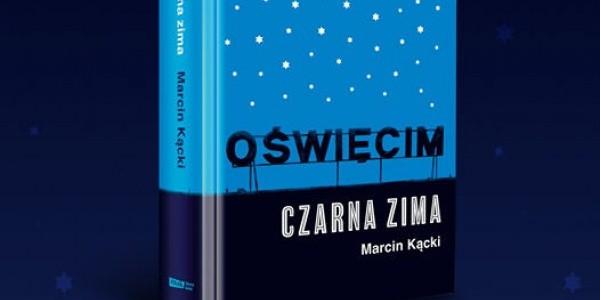 Marcin Kącki - Oświęcim. Czarna zima. Okładka
