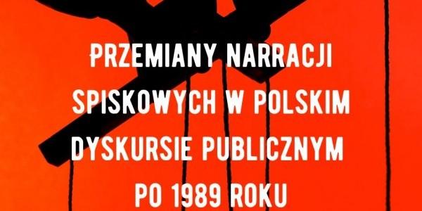 Przemiany narracji spiskowych w polskim dyskursie publiczny - konferencja, plakat