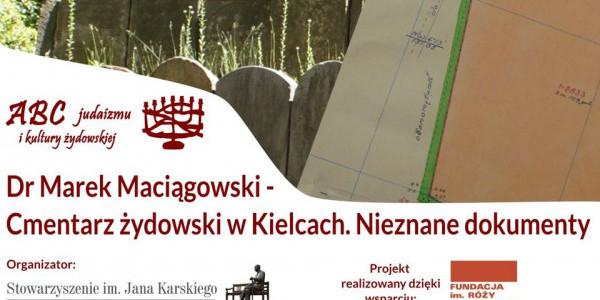 Cmentarz żydowski w Kielcach. Nieznane dokumenty. Dr Marek Maciągowski
