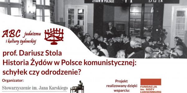 Prof. Dariusz Stola. Historia Żydów w Polsce komunistycznej: schyłek czy odrodzenie?