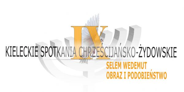 IX Kieleckie Spotkania Chrześcijańsko-Żydowskie.