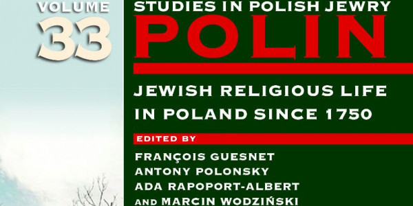 A One-day Online Conference to Launch Volume 33 of POLIN: STUDIES IN POLISH JEWRY
