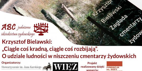 Krzysztof Bielawski: O udziale ludności w niszczeniu cmentarzy żydowskich
