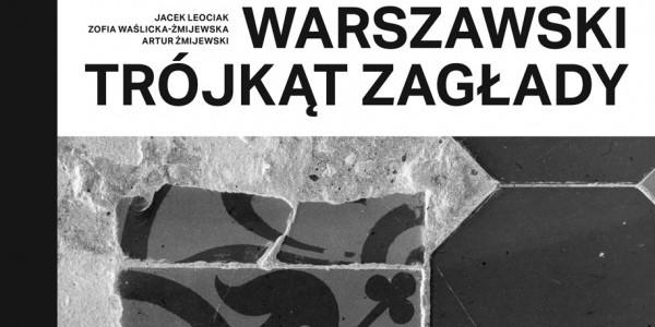 Warszawski trójkąt Zagłady