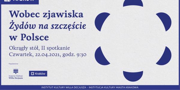 """Debata: Wobec zjawiska """"Żydów na szczęście"""" w Polsce"""