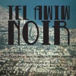 Tel Awiw Noir